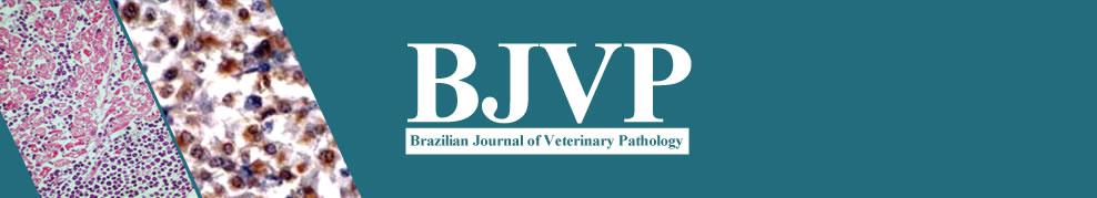 BJVP - Brazilian Journal of Veterinary Pathology - Is an